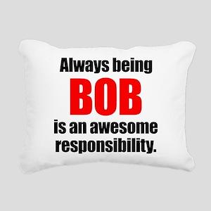 Always being Bob is an a Rectangular Canvas Pillow