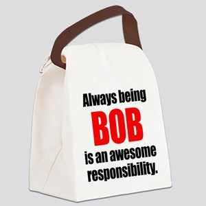 Always being Bob is an awesome re Canvas Lunch Bag