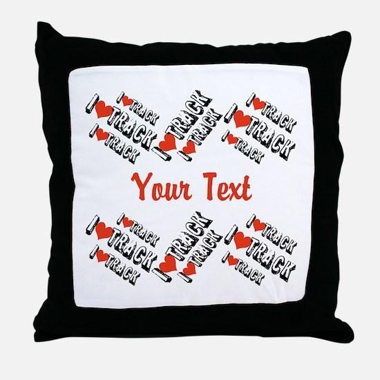 Customize I Love Track Throw Pillow