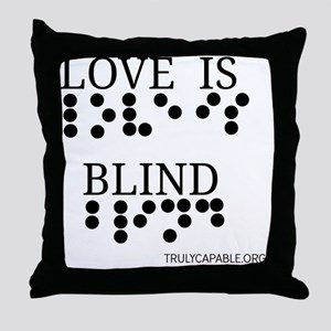Love Is Blind p Throw Pillow