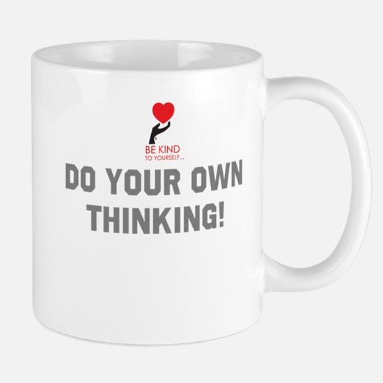 Do Your Own Thinking... Mugs