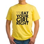 trEAT Your Girl Right Yellow T-Shirt