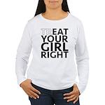 trEAT Your Girl Right Women's Long Sleeve T-Shirt