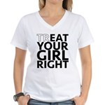 trEAT Your Girl Right Women's V-Neck T-Shirt