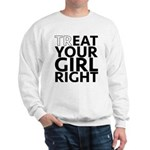 trEAT Your Girl Right Sweatshirt
