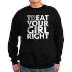 trEAT Your Girl Right Sweatshirt (dark)