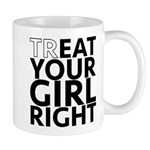 trEAT Your Girl Right Mug