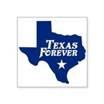 """Blue Texas Forever Square Sticker 3"""" X 3&quot"""