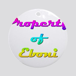 Property Of Eboni Female Round Ornament