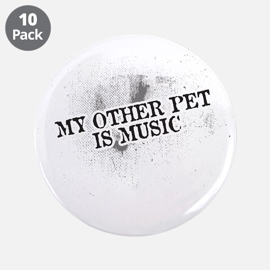 "My Other Pet Is Music 3.5"" Button (10 pack)"