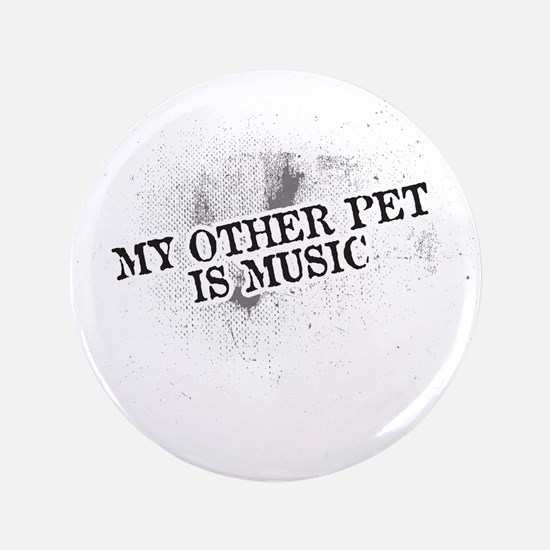 """My Other Pet Is Music 3.5"""" Button"""