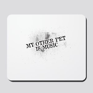 My Other Pet Is Music Mousepad