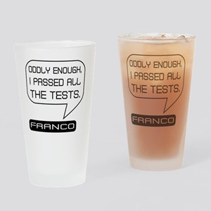 Franco Passed Tests Black on White Drinking Glass