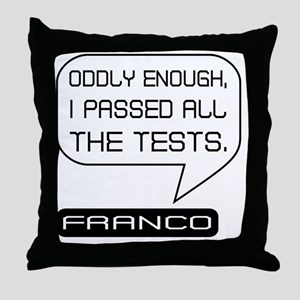 Franco Passed Tests Black on White Throw Pillow