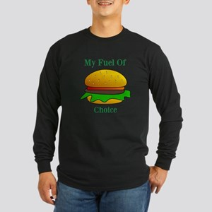 My Fuel Of Choice Long Sleeve T-Shirt