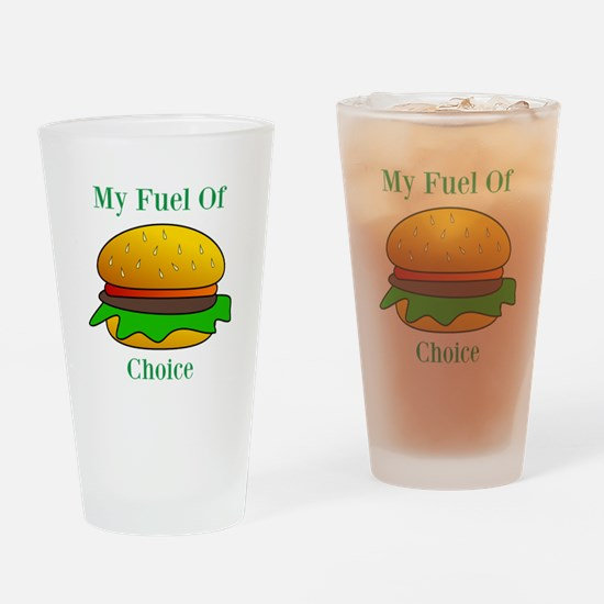 My Fuel Of Choice Drinking Glass