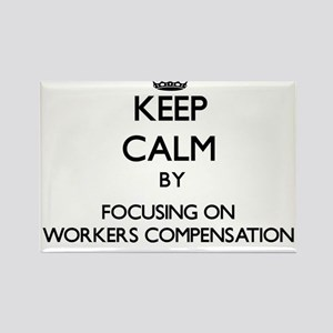 Keep Calm by focusing on Workers Compensat Magnets