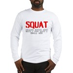 Squat Because Nobody ever wrote a song about a sma