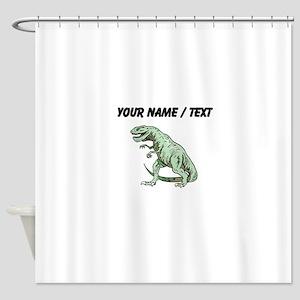 Tyrannosaurus Rex (Custom) Shower Curtain