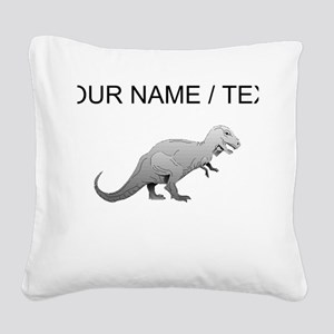 Tyrannosaurus Rex (Custom) Square Canvas Pillow