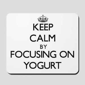 Keep Calm by focusing on Yogurt Mousepad