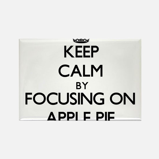 Keep Calm by focusing on Apple Pie Magnets
