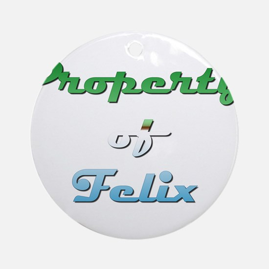 Property Of Felix Male Round Ornament