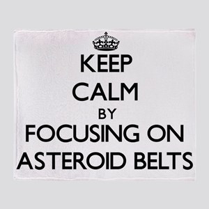 Keep Calm by focusing on Asteroid Be Throw Blanket