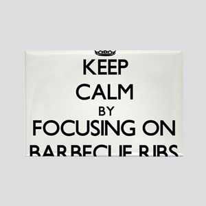 Keep Calm by focusing on Barbecue Ribs Magnets
