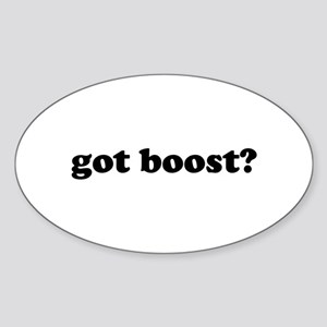 got boost? Oval Sticker