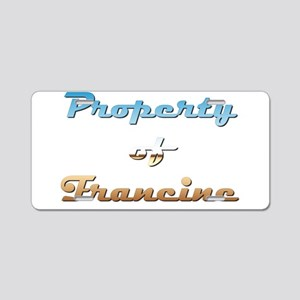 Property Of Francine Female Aluminum License Plate