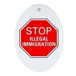 Stop Illegal Immigration Oval Ornament