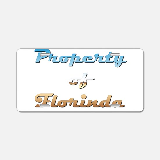 Property Of Florinda Female Aluminum License Plate