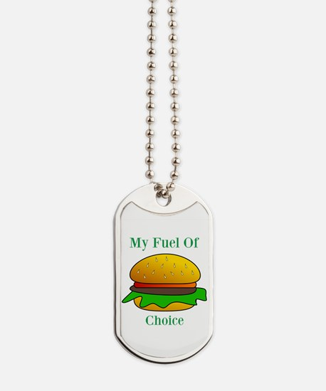 My Fuel Of Choice Dog Tags