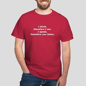 I speak, therefore... Dark T-Shirt