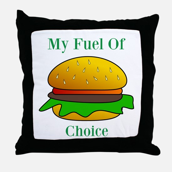 My Fuel Of Choice Throw Pillow