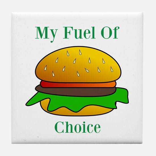 My Fuel Of Choice Tile Coaster