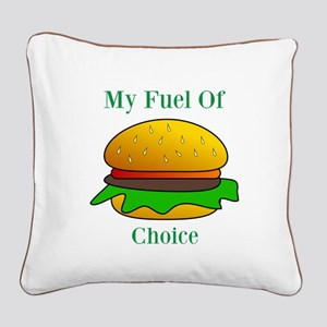 My Fuel Of Choice Square Canvas Pillow
