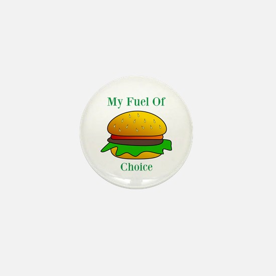 My Fuel Of Choice Mini Button