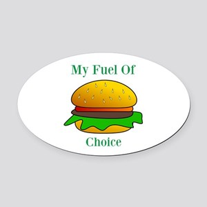 My Fuel Of Choice Oval Car Magnet