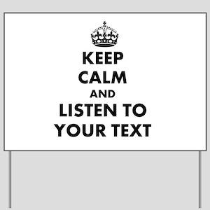 Custom Keep Calm And Listen To Yard Sign