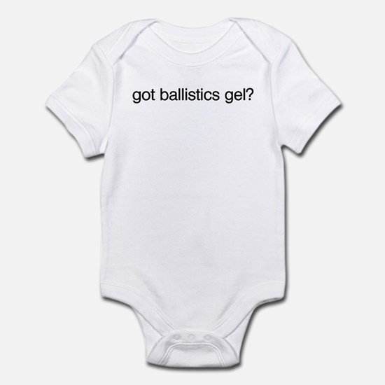 Got Ballistics Gel? Infant Bodysuit
