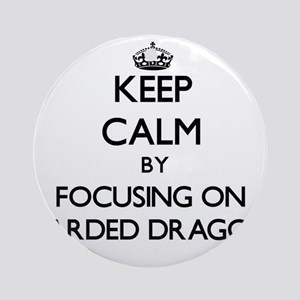 Keep Calm by focusing on Bearded Ornament (Round)