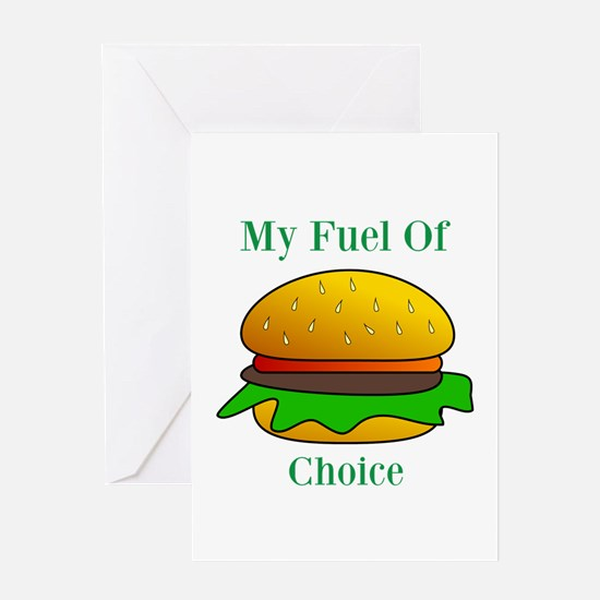 My Fuel Of Choice Greeting Cards
