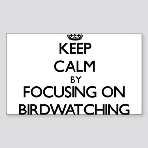 Keep Calm by focusing on Birdwatching Sticker