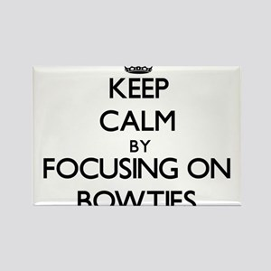 Keep Calm by focusing on Bowties Magnets