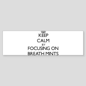 Keep Calm by focusing on Breath Min Bumper Sticker