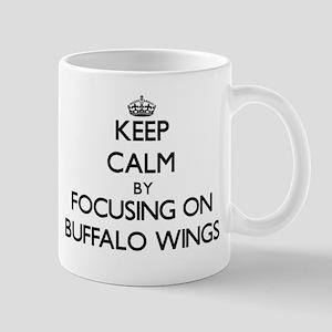Keep Calm by focusing on Buffalo Wings Mugs