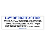 Law Of Right Action Bumper Sticker