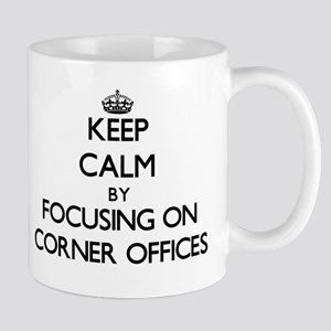 Keep Calm by focusing on Corner Offices Mugs